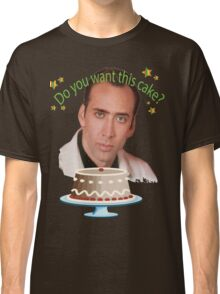 Do You Want This Cake? Classic T-Shirt