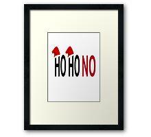 Ho Ho No Framed Print