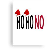 Ho Ho No Canvas Print