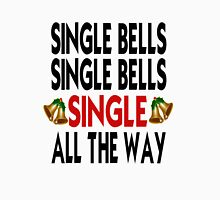 Single Bells Single Bells Single All The Way Womens Fitted T-Shirt
