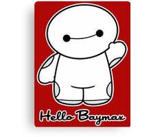 Hello Baymax - parody Canvas Print
