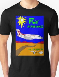 Fly Aeroplanes. It's the only way. Who sez? (Large) T-Shirt
