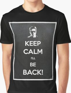 Keep Calm I'll Be Back Graphic T-Shirt