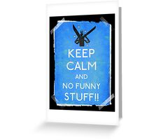 Keep calm and no funny stuff! vtg b Greeting Card