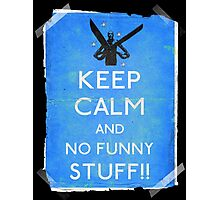 Keep calm and no funny stuff! vtg b Photographic Print