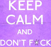 Keep Calm And don't fcuk with the Jesus Sticker