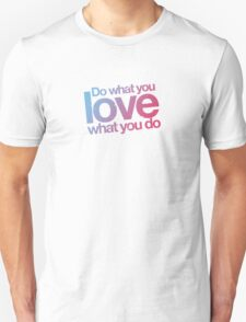 Do what you love what you do T-Shirt