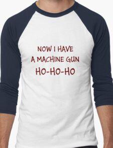 Now I Have A Machine Gun Ho-Ho-Ho Men's Baseball ¾ T-Shirt
