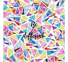 """Watercolor hand paint geometric triangles pattern """"be different"""" quote Photographic Print"""
