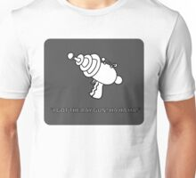 I GOT THE RAYGUN!!! Unisex T-Shirt