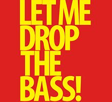 Let Me Drop The Bass! Womens Fitted T-Shirt