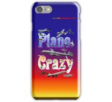 Plane Crazy T-shirt - for those obsessed with aircraft iPhone Case/Skin