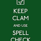 KEEP CLAM AND USE SPELLCHECK by EdwardDunning