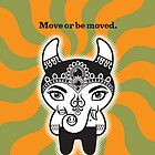 Move or be moved by Billy Davis