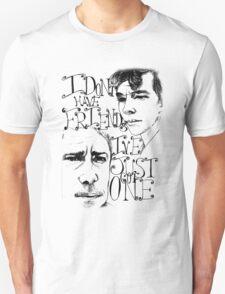 I've Just Got One Unisex T-Shirt