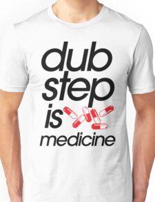Dubstep Is Medicine (part II) Unisex T-Shirt