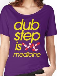Dubstep Is Medicine (part II) Women's Relaxed Fit T-Shirt