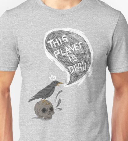 This Planet is Dead Unisex T-Shirt