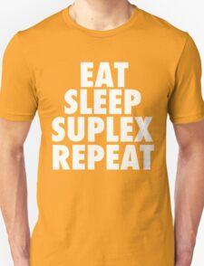 Eat Sleep Suplex Repeat Unisex T-Shirt