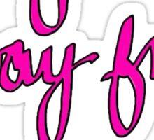 Stay Away From My Uterus Sticker