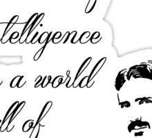 Nikola Tesla - Anti-social behaviour is a trait of intelligence in a world full of conformists. Sticker
