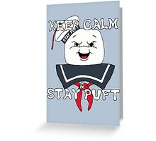 Keep Calm and Stay Puft Greeting Card