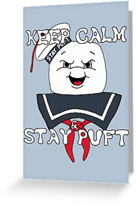 Keep Calm and Stay Puft by Amiteestoo