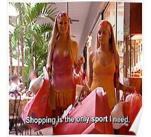 Shopping is the only sport I need Poster