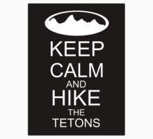 Keep calm and hike the tetons  by jhprints
