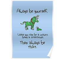 Always be a Unicorn being a Triceratops Poster