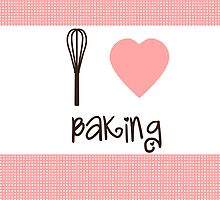 I Heart Baking  by sweettoothliz