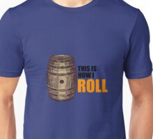 How I roll Unisex T-Shirt