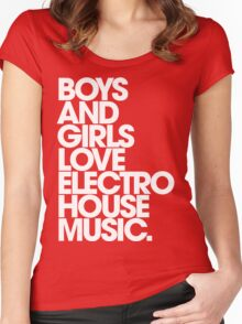 Boys And Girls Love Electro House Music. Women's Fitted Scoop T-Shirt