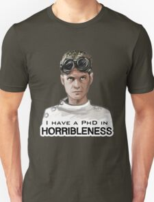 I have a PHD in HORRIBLENESS! T-Shirt