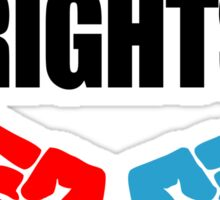 You And I Must Fight For Our Rights Sticker