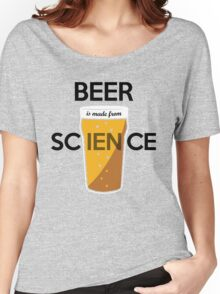 BEER is made from SCIENCE Women's Relaxed Fit T-Shirt