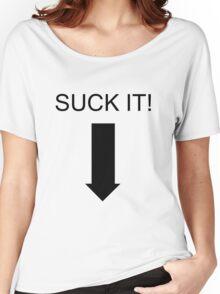 'SUCK IT!' T-Shirt Women's Relaxed Fit T-Shirt