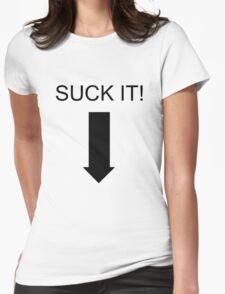 'SUCK IT!' T-Shirt Womens Fitted T-Shirt