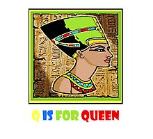 Q IS FOR QUEEN Photographic Print