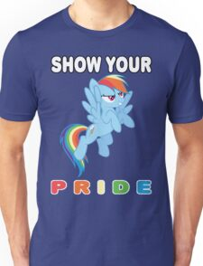 Show Your Pride Rainbow Dash Unisex T-Shirt