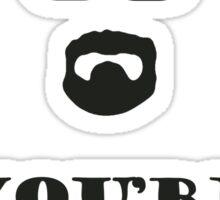 You're Goddamn Right! Sticker