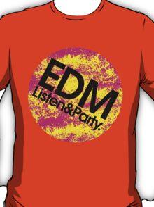 EDM (Electronic Dance Music) Listen & Party. T-Shirt