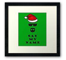 Say My Name - Santa Framed Print