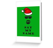 Say My Name - Santa Greeting Card