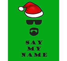 Say My Name - Santa Photographic Print