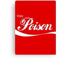 Enjoy Poison - Parody Canvas Print