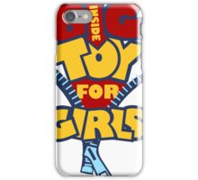 Big Toy for Girls inside iPhone Case/Skin