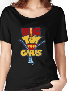 Big Toy for Girls inside Women's Relaxed Fit T-Shirt