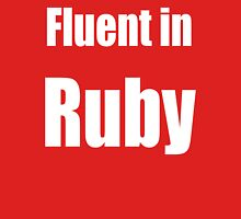 Fluent in Ruby - White on Dark Red for Ruby Programmers Unisex T-Shirt