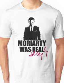 MORIARTY WAS REALly sexy Unisex T-Shirt